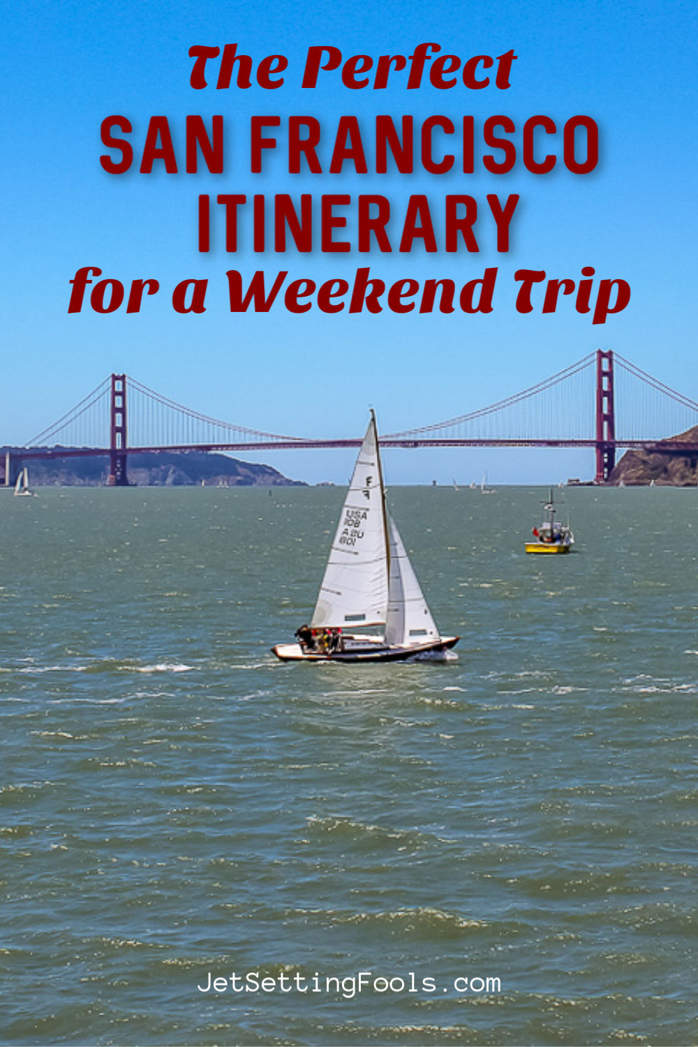 San Francisco Itinerary for a Weekend Trip for First Time Visitors by JetSettingFools.com