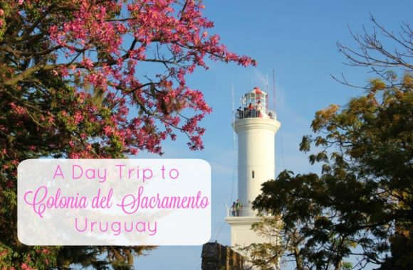 Daytrip to Colonia del Sacramento Uruguay Sights To See JetSettingFools.com