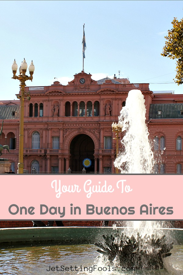Your Guide to One Day in Buenos Aires itinerary by JetsettingFools.com