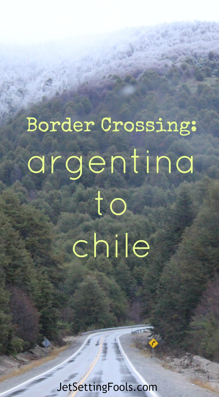 Border Crosing from Argentina to Chile JetSetting Fools