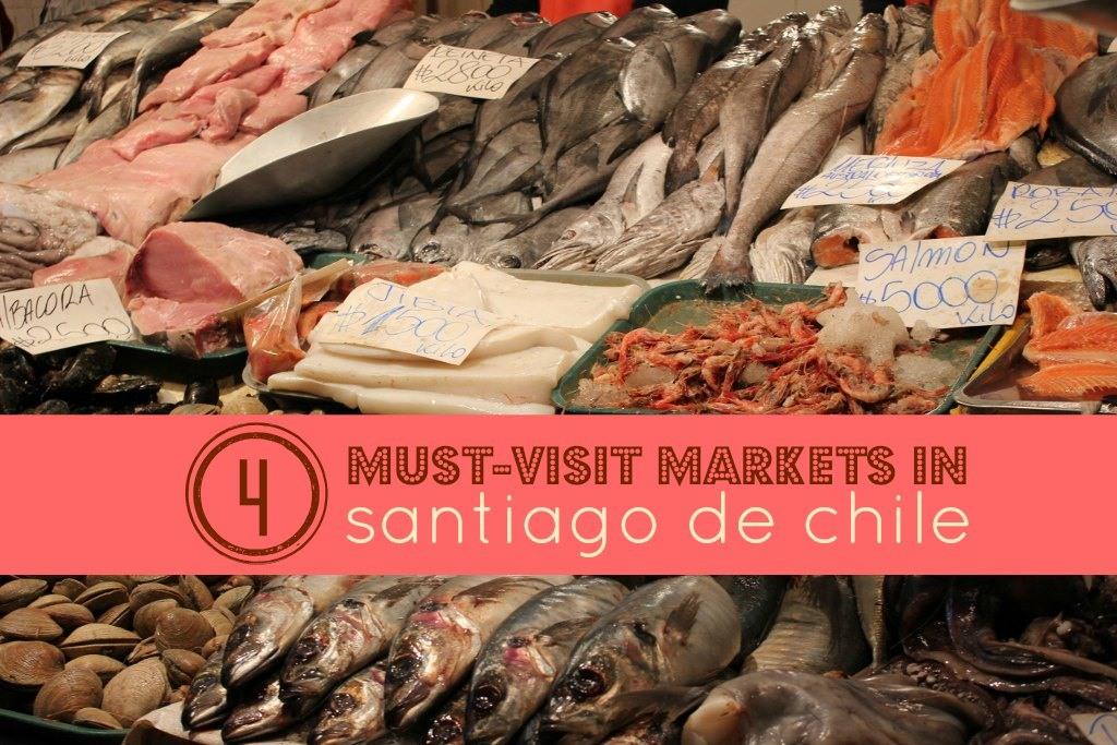 4 Must Visit Markets of Santiago de Chile JetSettingFools.com