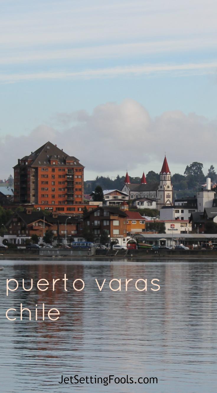Puerto Varas Chile JetSetting Fools