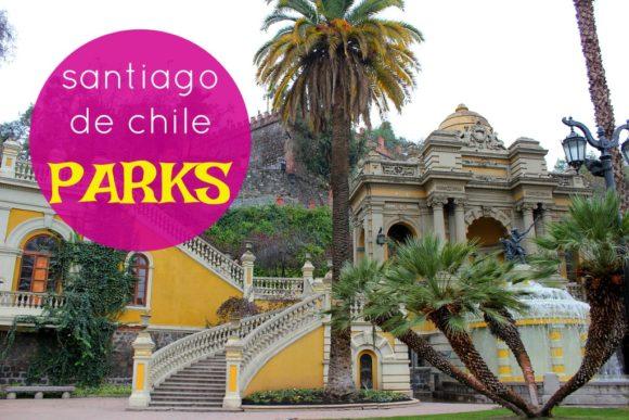 Santiago de Chile Parks by JetSettingFools.com