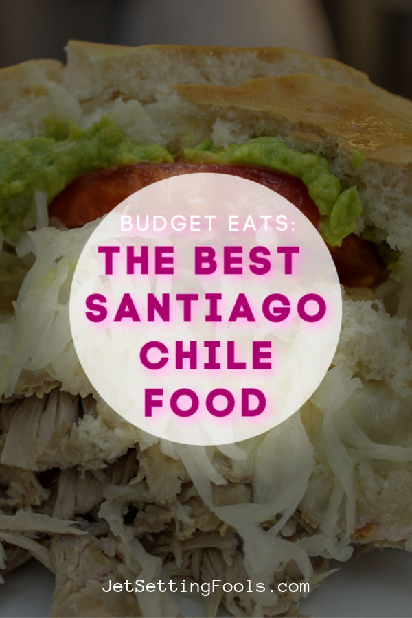 The Best Santiago Food by JetSettingFools.com