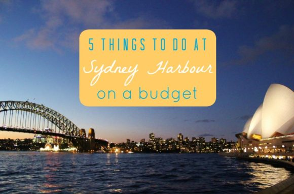 5 Things To Do At Sydney Harbour On A Budget