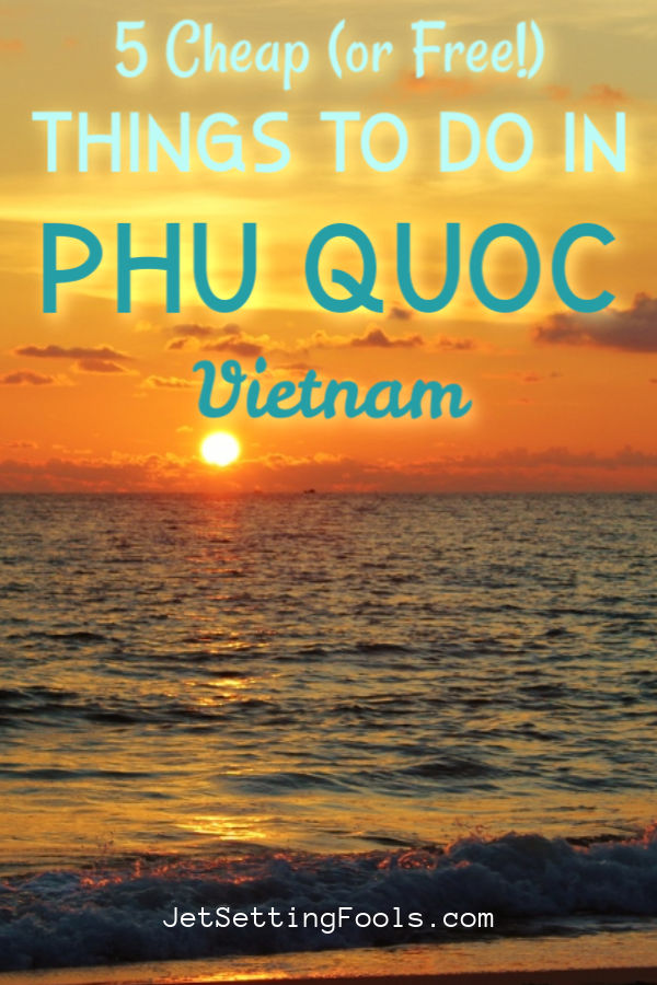 5 Cheap Things To Do in Phu Quoc, Vietnam by JetSettingFools.com