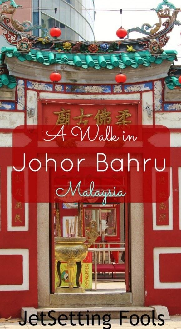 A walk in Johor Bahru, Malaysia JetSetting Fools