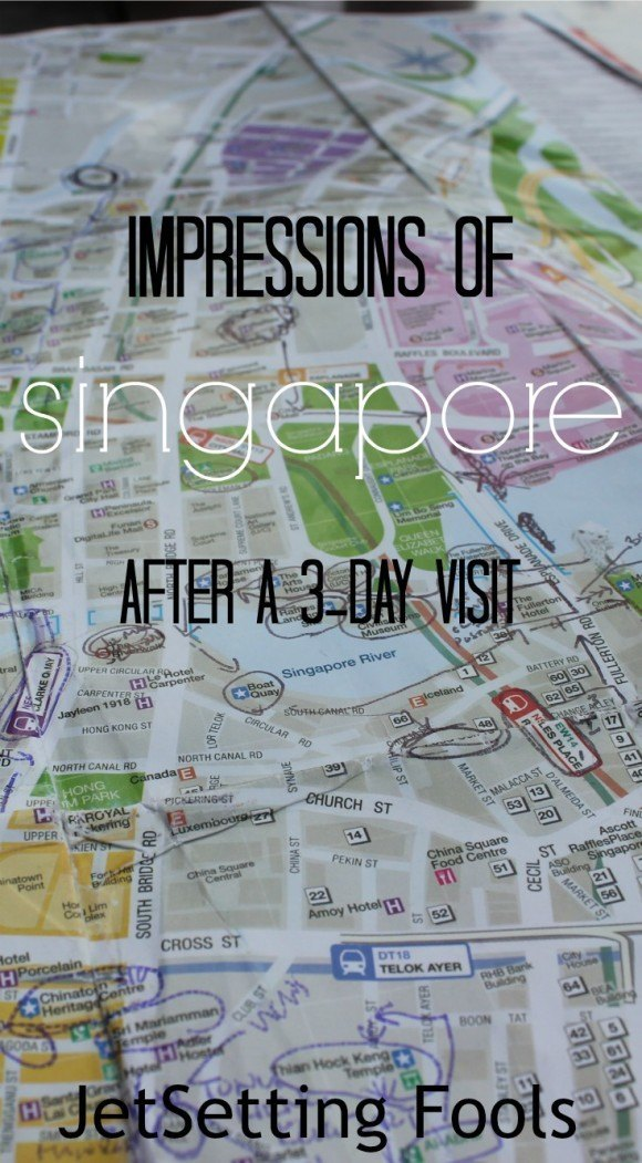 Impressions of Singapore after a 3-day Visit JetSetting Fools