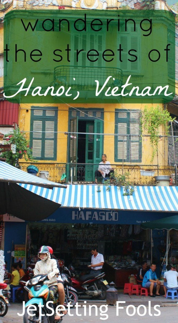 Wandering the Streets of Hanoi, Vietnam JetSetting Fools