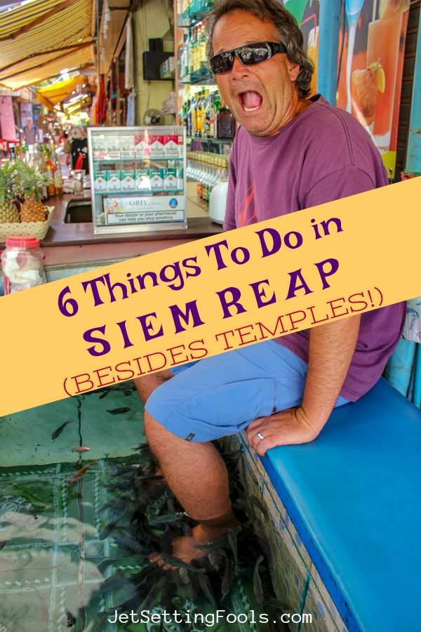 6 Things To Do in Siem Reap, Cambodia besides Temples by JetSettingFools.com