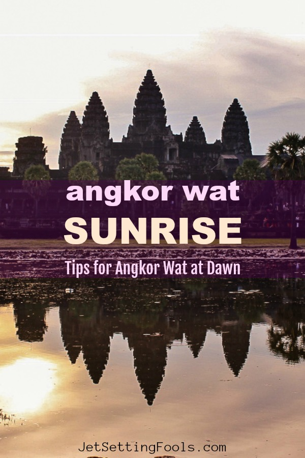 Angkor Wat Sunrise Tips for Angkor Wat at Dawn by JetSettingFools.com