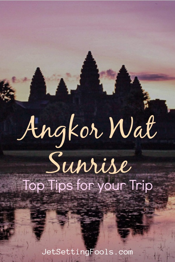 Angkor Wat Sunrise Top Tips for your Trip by JetSettingFools.com