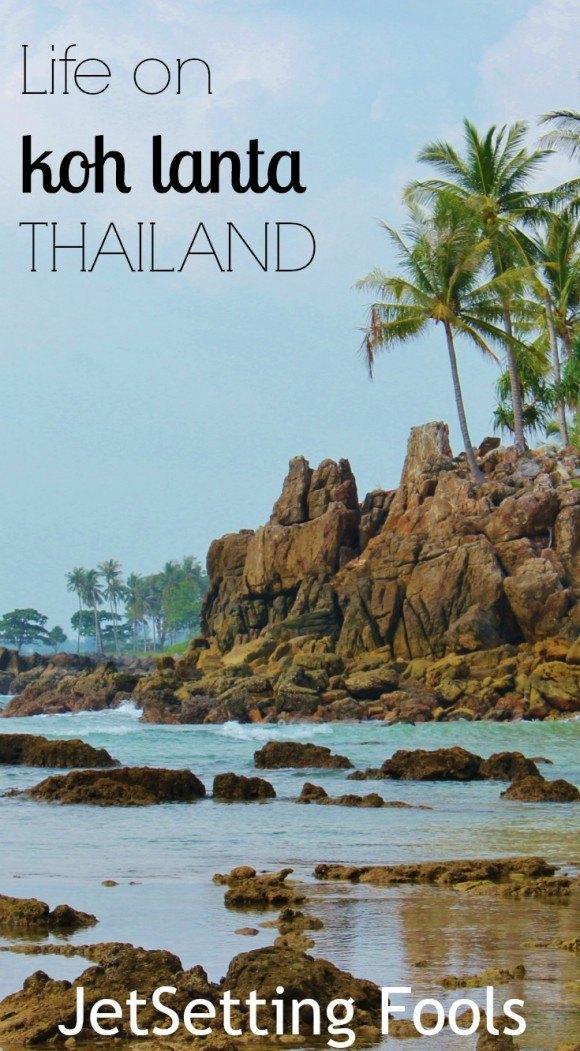 Life on Koh Lanta, Thailand JetSetting Fools