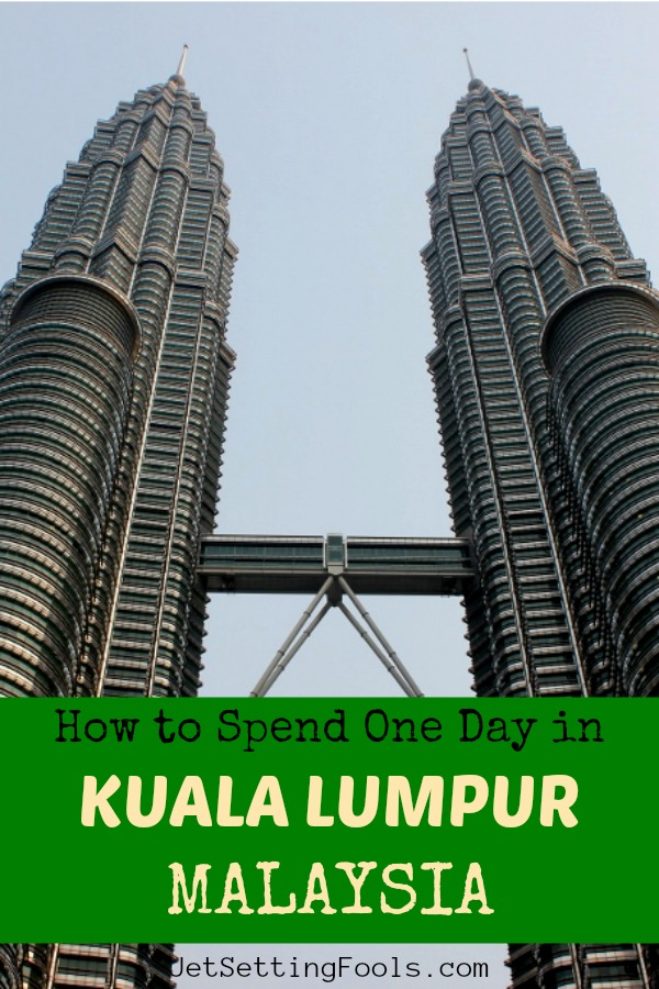 How To Spend One Day in Kuala Lumpur, Malaysia by JetSettingFools.com