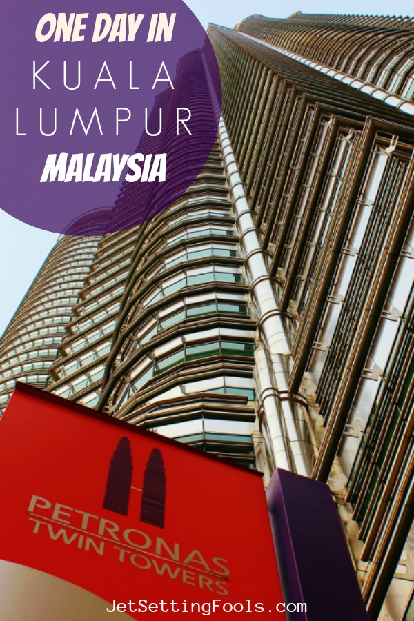 Spend One Day in Kuala Lumpur Malaysia by JetSettingFools.com