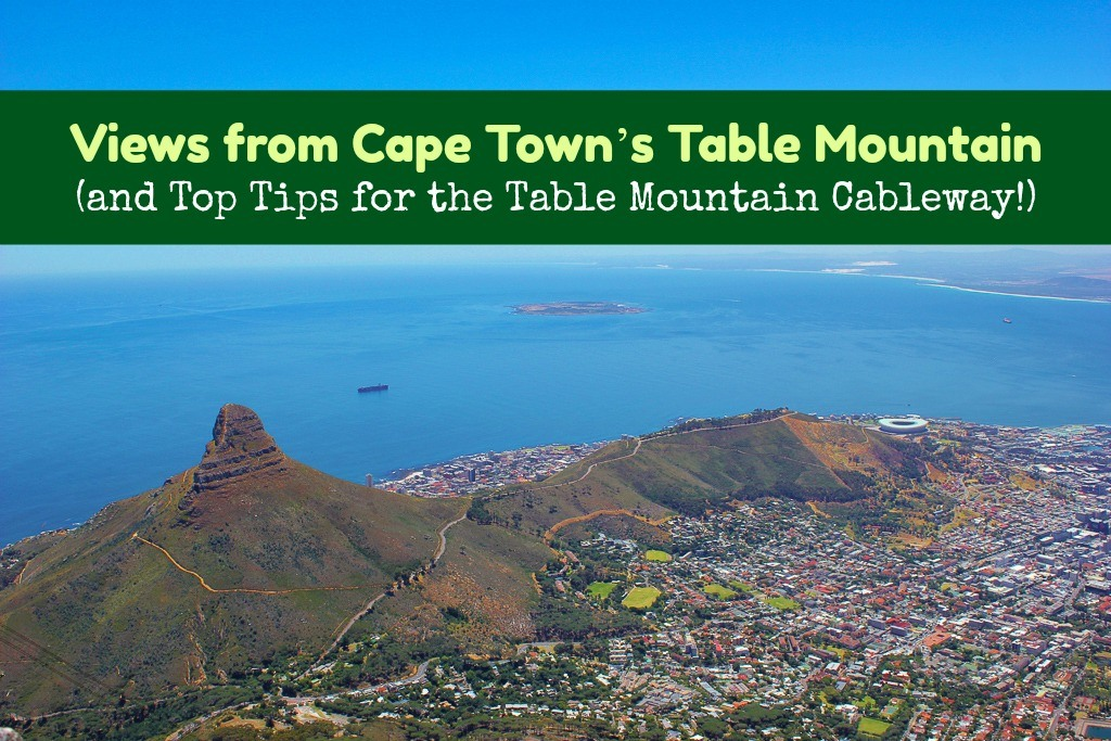 Views From Cape Town S Table Mountain And Top Tips For The Table