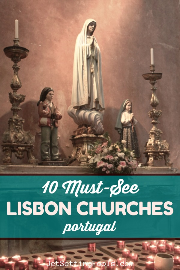 10 Must See Lisbon Churches Portugal by JetSettingFools.com