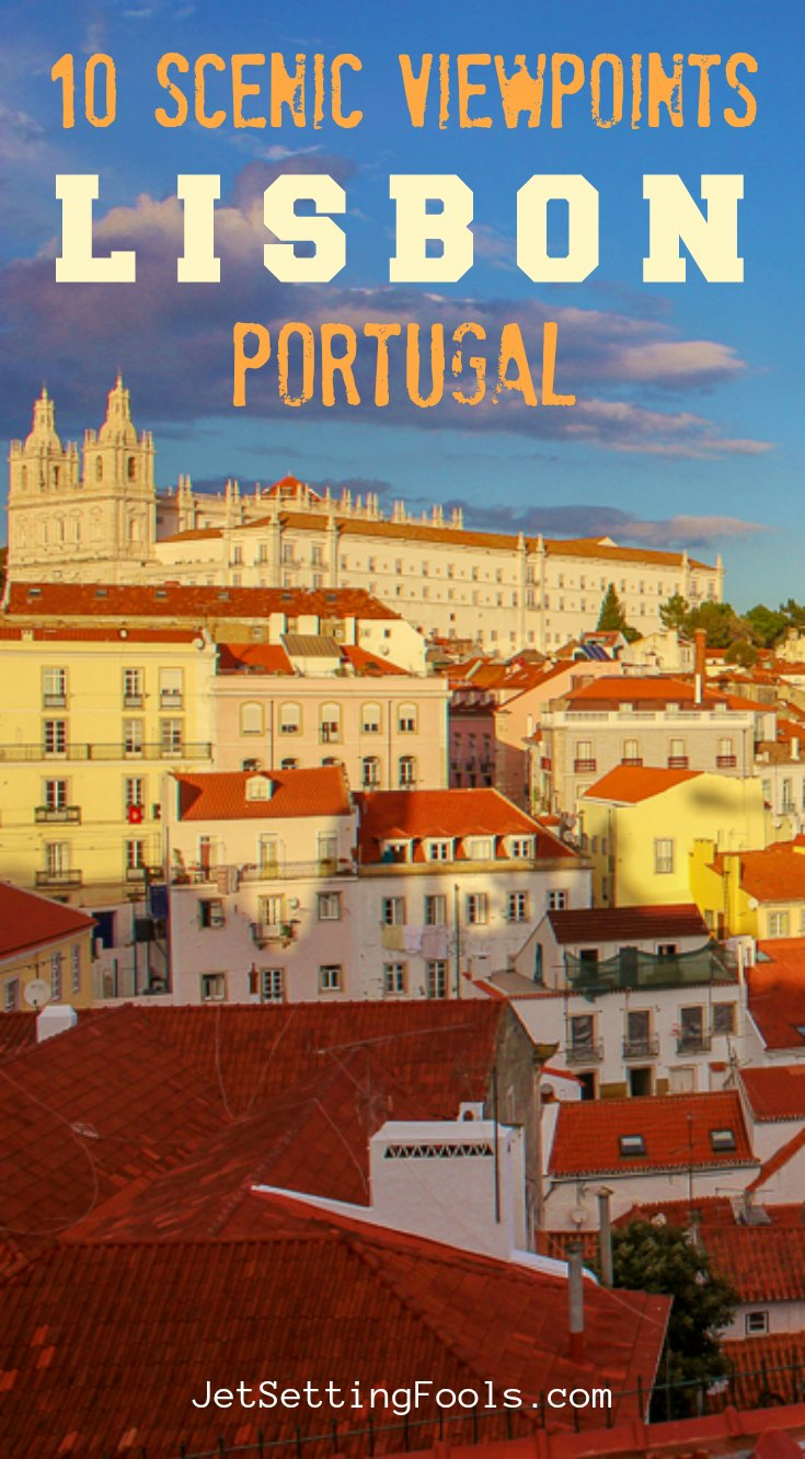 10 Scenic Viewpoints Lisbon Portugal by JetSettingFools.com