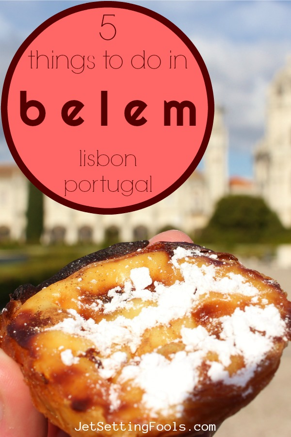 Best Things To Do in Belem Portugal by JetSettingFools.com