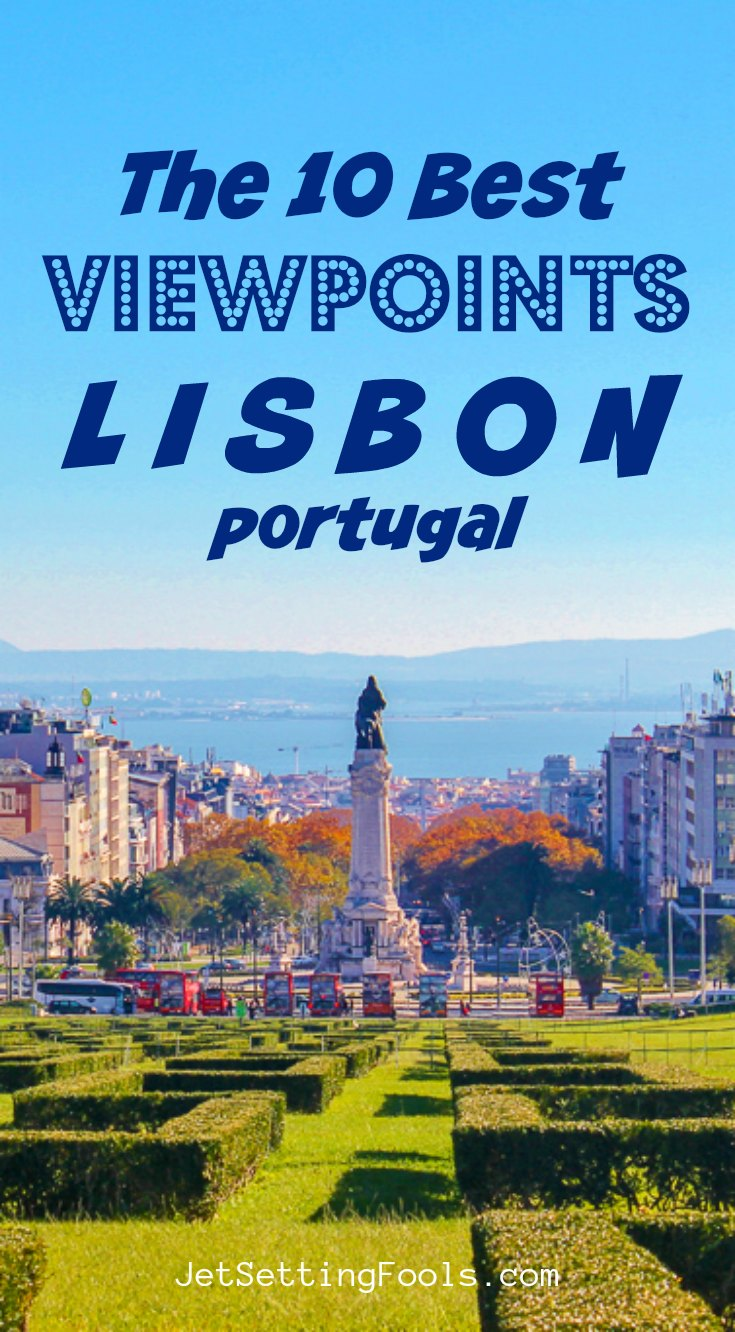 The 10 Best Viewpoints Lisbon Portugal by JetSettingFools.com