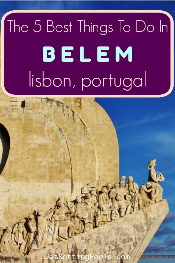 The Best Things To Do in Belem, Lisbon, Portugal by JetSettingFools.com