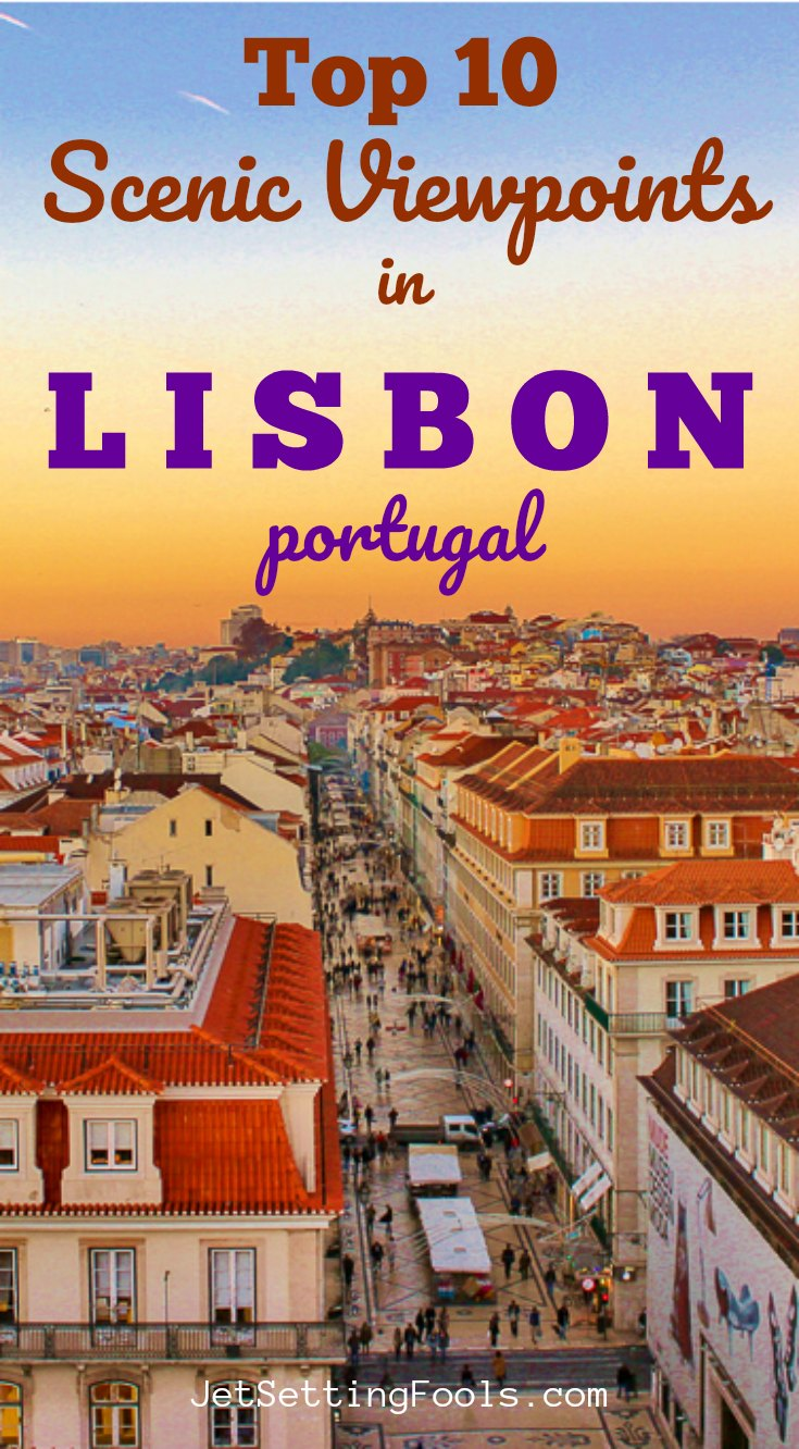Top 10 Scenic Viewpoints in Lisbon, Portugal by JetSettingFools.com
