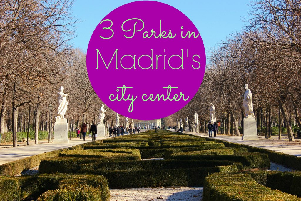 3 Parks in Madrid's City Center