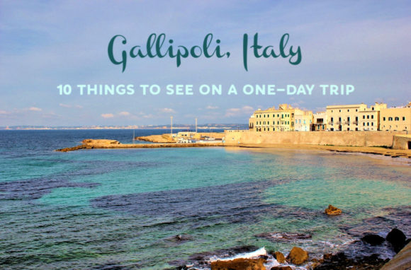 Gallipoli, Italy: 10 Things To See On A One-Day Trip by JetSettingFools.com