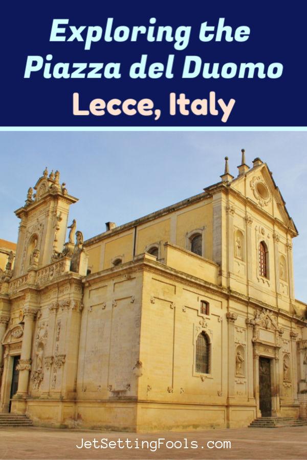Piazza del Duomo in Lecce, Italy by JetSettingFools.com