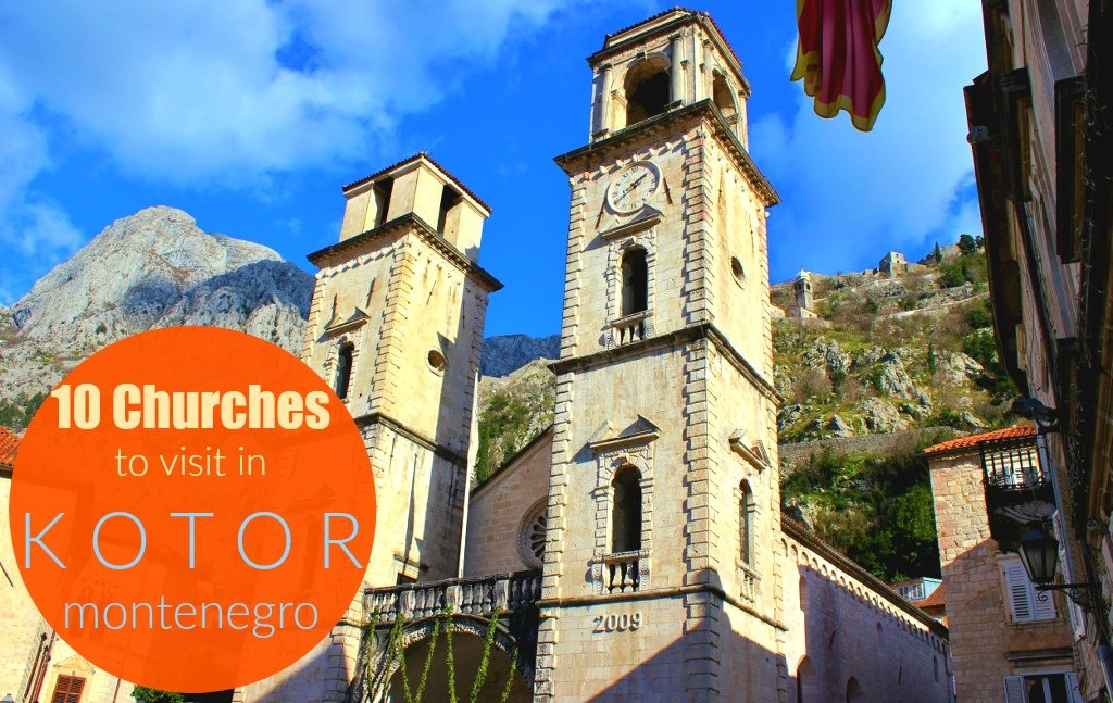 10 Churches in Kotor, Montenegro JetSettingFools.com