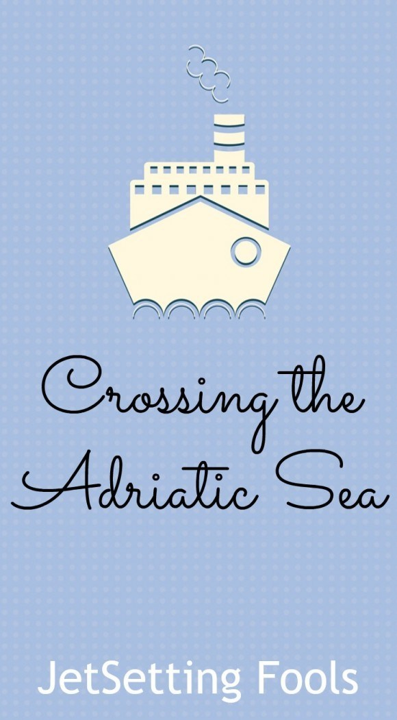 Crossing the Adriatic Sea JetSetting Fools