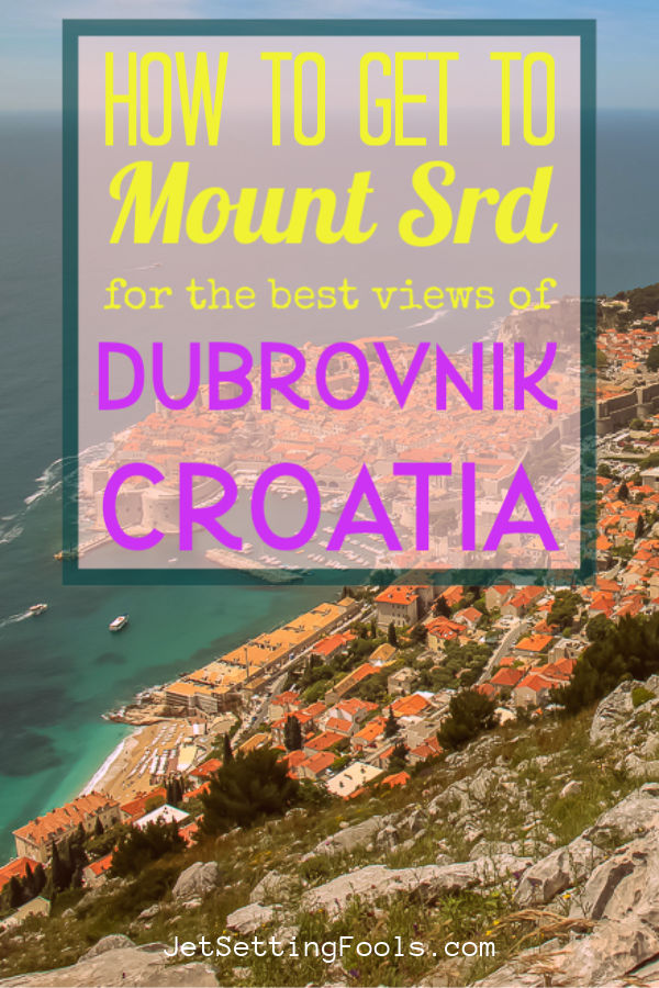 How to get to Mount Srd for the best views of Dubrovnik, Croatia by JetSettingFools.com