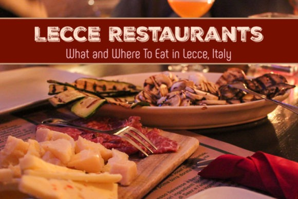 Lecce Restaurants: What and Where To Eat in Lecce, Italy by JetSettingFools.com