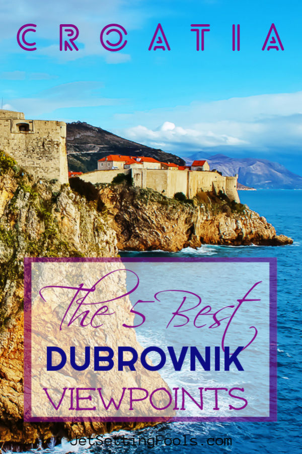 The 5 Best Dubrovnik Croatia Viewpoints by JetSettingFools.com