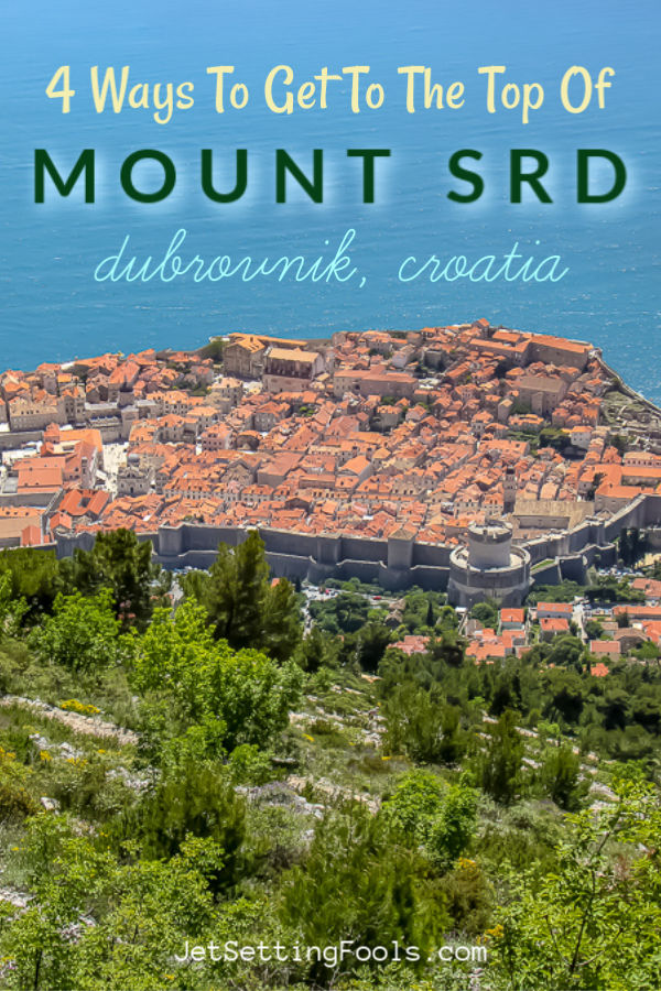 Ways to get to Mount Srd Dubrovnik, Croatia by JetSettingFools.com