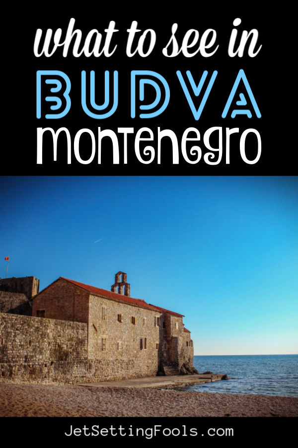 What to See in Budva Montenegro by JetSettingFools.com