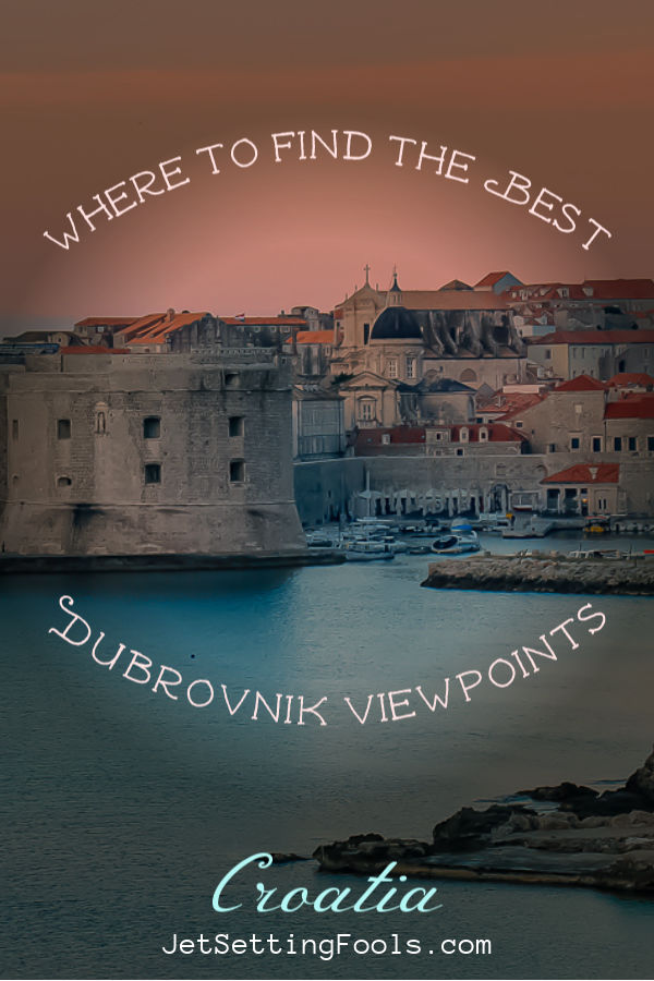 Where to find the best Dubrovnik Viewpoints Croatia by JetSettingFools.com