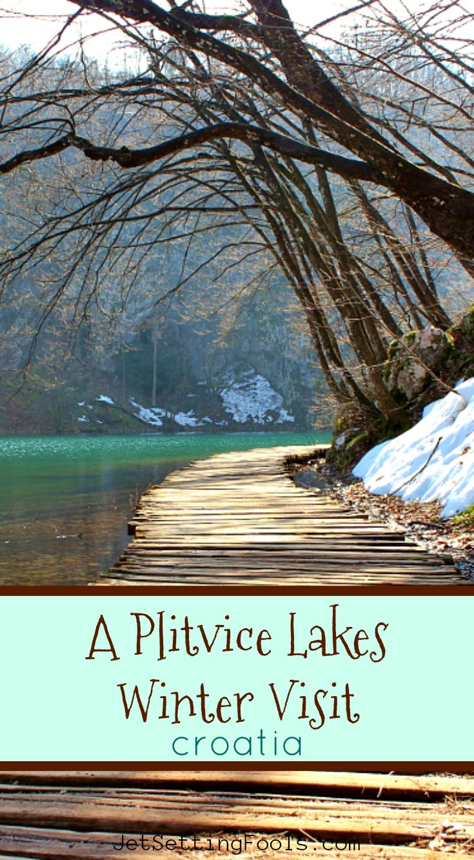 A Plitvice Lakes Winter Visit Croatia by JetSettingFools.com