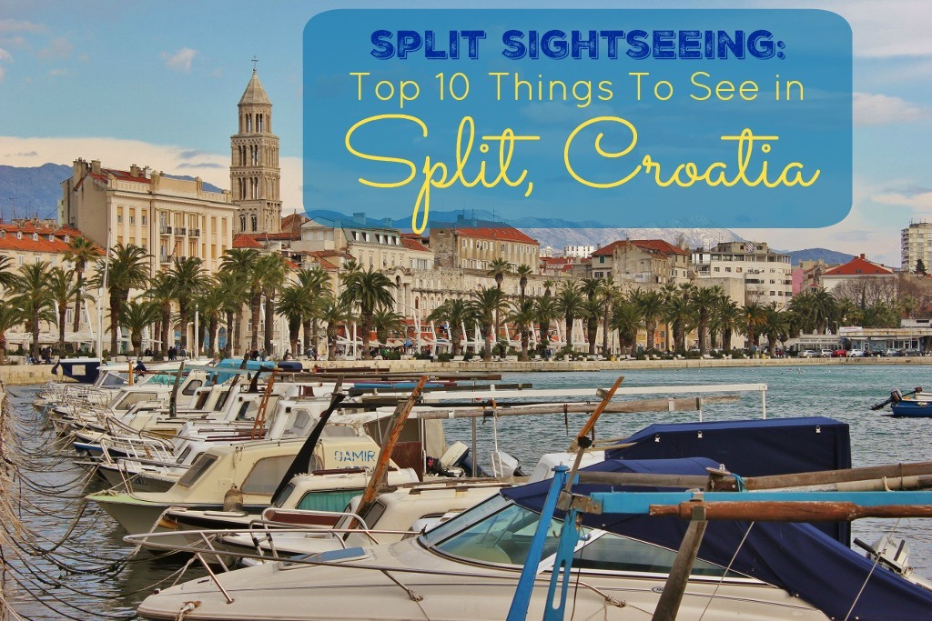 Split Sightseeing Top 10 Things to see in Split Croatia