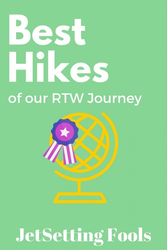 Best Hikes of our RTW Journey JetSetting Fools