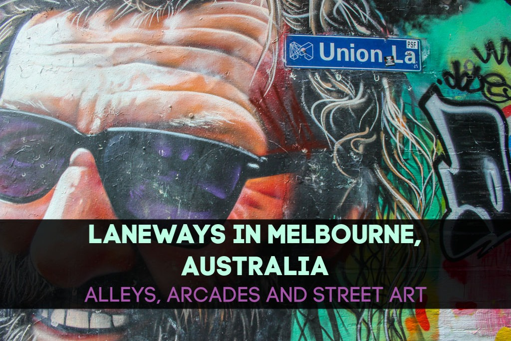 Laneways in Melbourne, Australia: Alleys, Arcades and Street Art by JetSettingFools.com