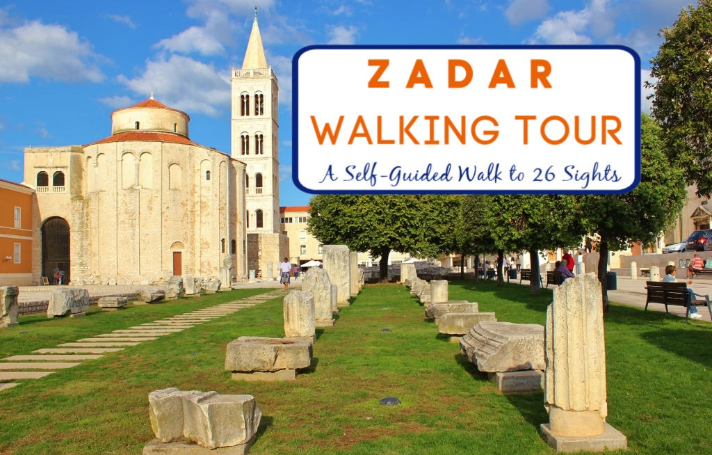 Zadar Walking Tour: A Self-Guided Walk to 26 Sights by JetSettingFools.com