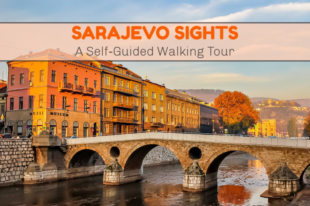 Sarajevo Sights DIY Sarajevo Walking Tour by JetSettingFools.com