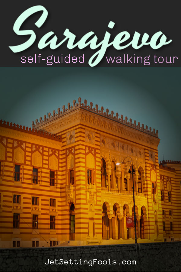 Walking Tour Sarajevo, Bosnia by JetSettingFools.com