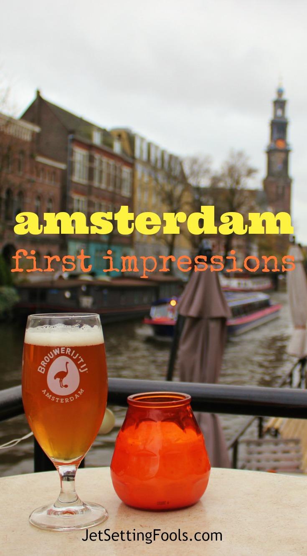 Amsterdam First Impressions JetSettingFools.com pin it