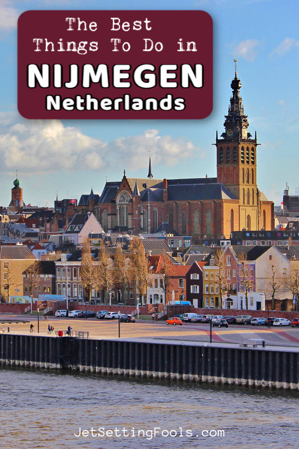 The Best Things To Do in Nijmegen Netherlands by JetSettingFools.com