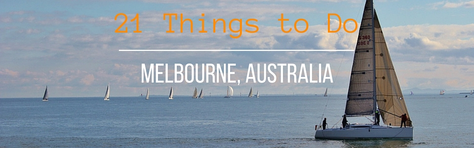 21 Things to Do Melbourne Australia