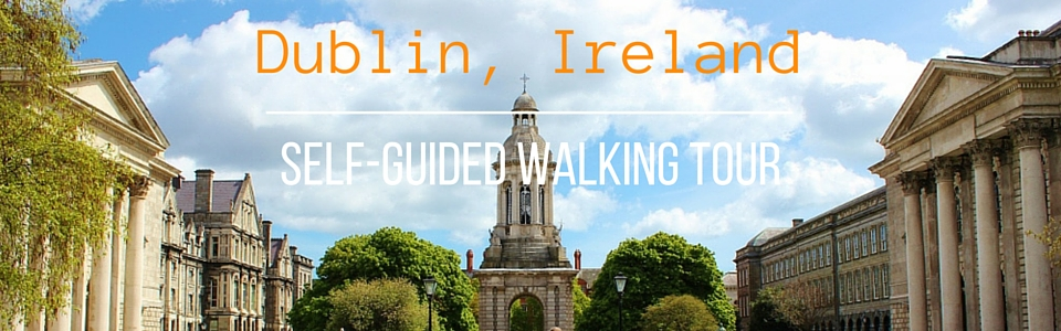 Dublin, Ireland Self-Guided Walking Tour to Sightseeing