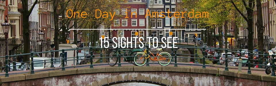 One Day in Amsterdam Self-Guided Walking Tour to 15 Sights