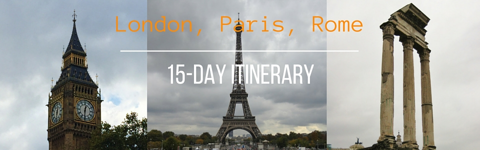 London, Paris, Rome 15-Day Itinerary for Sightseeing